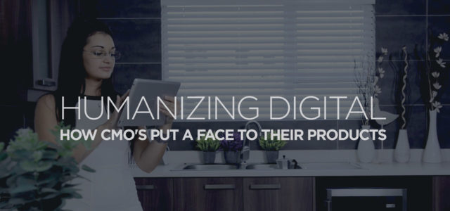 Search Result Image for 'Humanizing Digital: How CMO's Put A Face to Their Products'