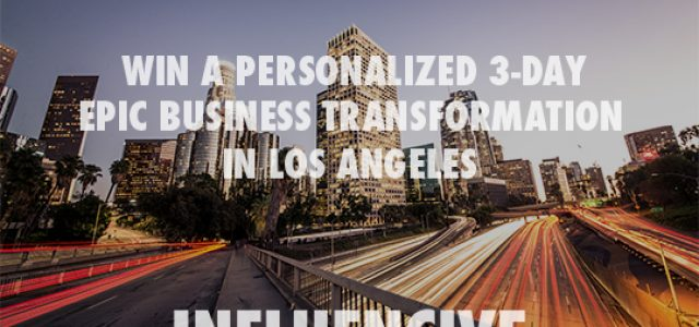 Featured Image for Win a personalized 3-DAY, epic business transformation in Los Angeles with INFLUENCIVE!