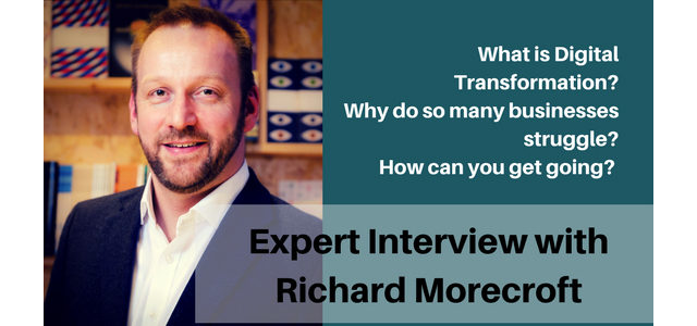 Search Result Image for 'What is Digital Transformation and the Best Way to Get Started? Expert Interview Richard Morecroft'