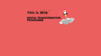 Launching the This is Milk - Digital Transformation Programme