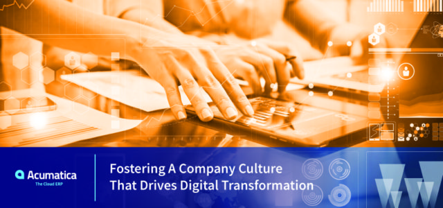 Featured Image for Fostering a Company Culture that Drives Digital Transformation | Acumatica Cloud ERP
