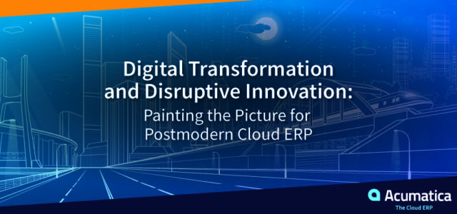Featured Image for Digital Transformation and Disruptive Innovation: Painting the Picture for Postmodern Cloud ERP | Acumatica Cloud ERP