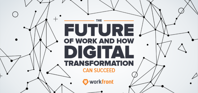 Featured Image for The Future of Work and How Your Digital Transformation Can Succeed