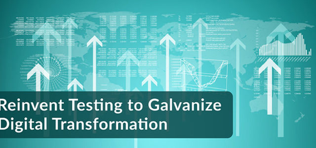 Featured Image for Reinvent Testing to Galvanize Digital Transformation – DevOps.com