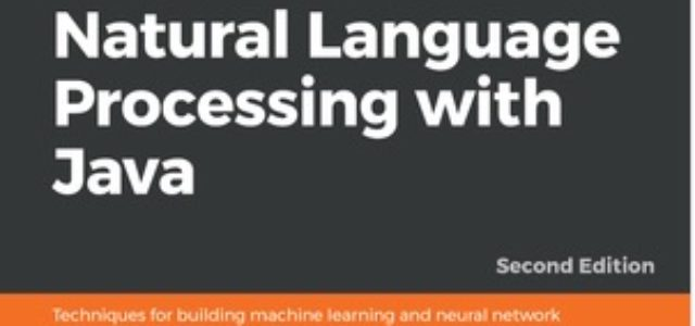 Featured Image for Natural Language Processing with Java – Second Edition: Book Review and Interview
