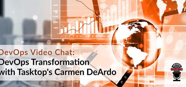 Featured Image for DevOps Video Chat: DevOps Transformation with Tasktop's Carmen DeArdo – DevOps.com
