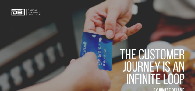 Featured Image for The Customer Journey Is an Infinite Loop – Digital Branding Institute
