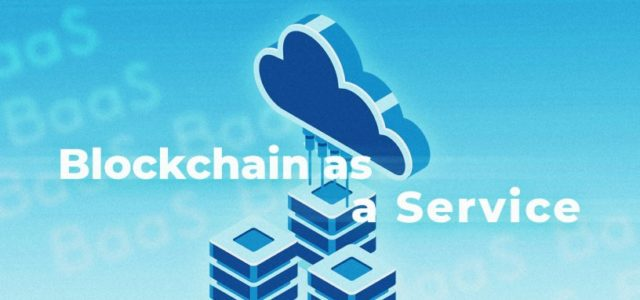 Featured Image for Blockchain as a Service (BaaS). How Do Blockchain Cloud-based Solutions Work?
