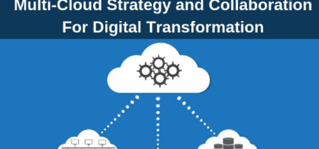 Featured Image for How A Multi-Cloud Strategy and Collaboration Can Accelerate Your Digital Transformation – CupertinoTimes