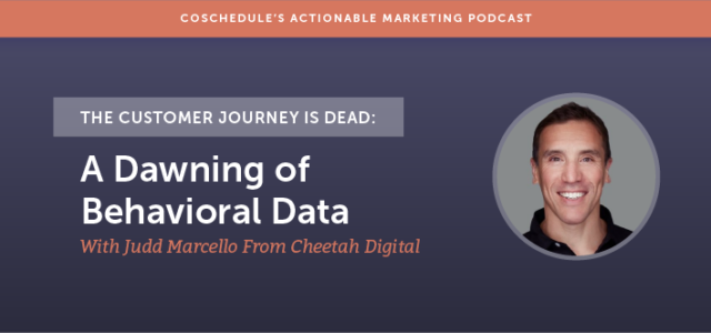 Featured Image for The Customer Journey Is Dead: A Dawning Of Behavioral Data With Judd Marcello From Cheetah Digital [AMP 137]