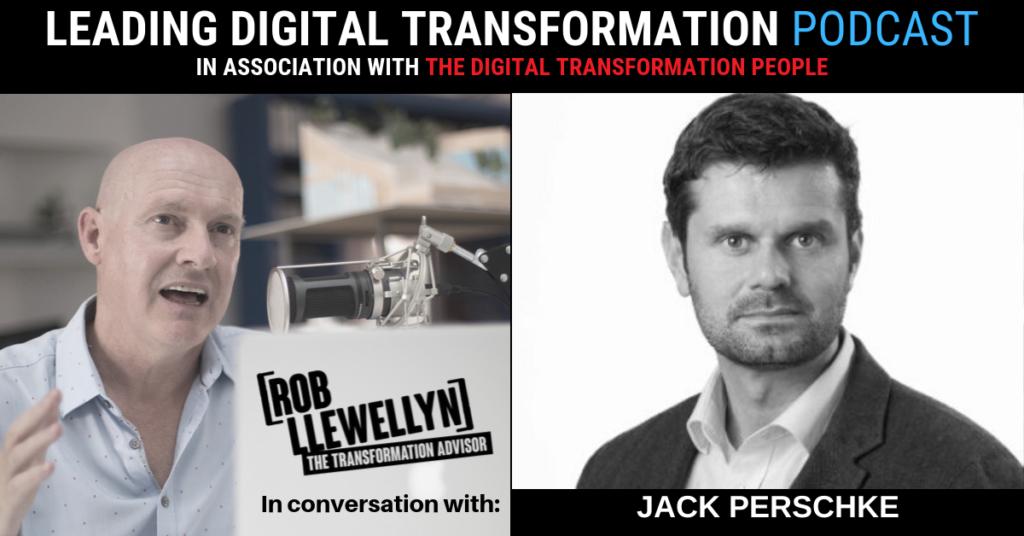 Jack Perschke Leading Digital Transformation Podcast