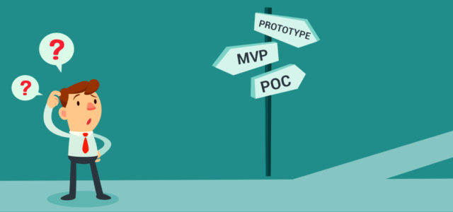 MVP vs Prototype vs POC – A complex choice of strategy, made simple