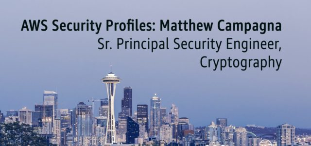 Featured Image for AWS Security Profiles: Matthew Campagna, Sr. Principal Security Engineer, Cryptography
