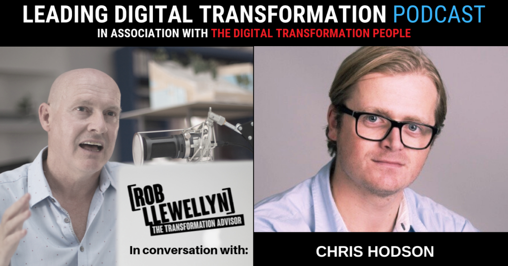 Chris Hodson Leading Digital Transformation Podcast