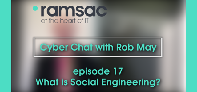 Featured Image for Video: Cyber Chat – Episode 17 – What is social engineering? – ramsac