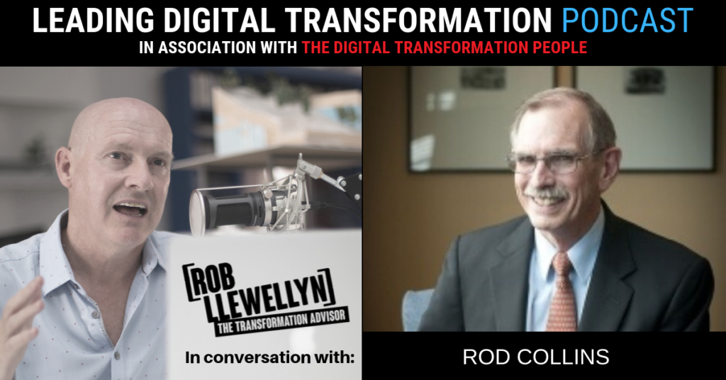 Rod Collins Leading Digital Transformation Podcast