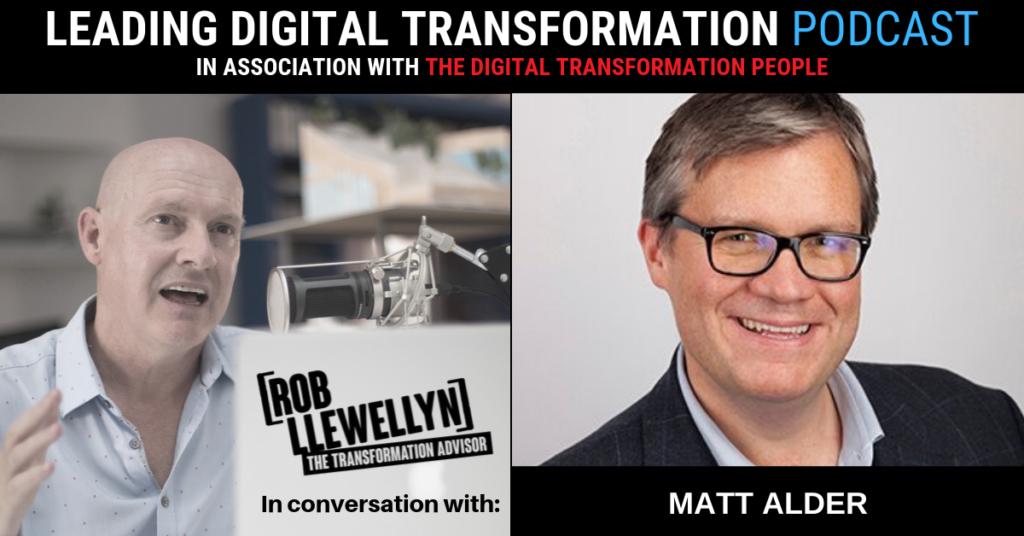 MATT ALDER Leading Digital Transformation Podcast