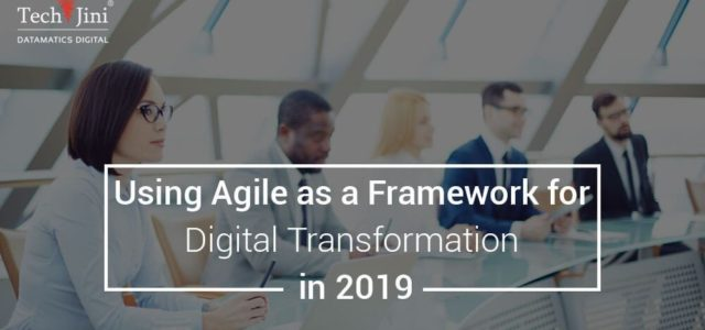 Featured Image for Using Agile as a Framework for Digital Transformation in 2019 – TechJini