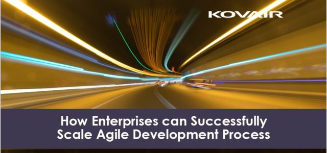 Featured Image for Enterprises can Successfully Scale Agile Development Process – Kovair Blog