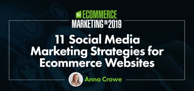 Featured Image for 11 Social Media Marketing Strategies for Ecommerce Websites