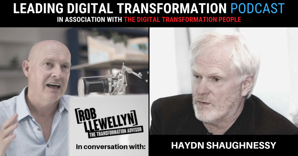 Haydn Shaughnessy Leading Digital Transformation Podcast