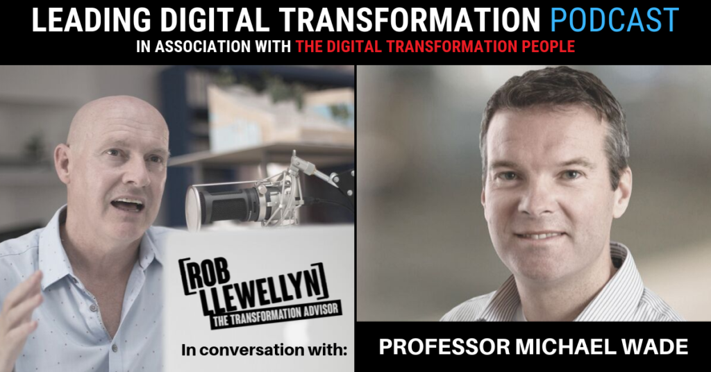 Michael Wade Leading Digital Transformation podcast