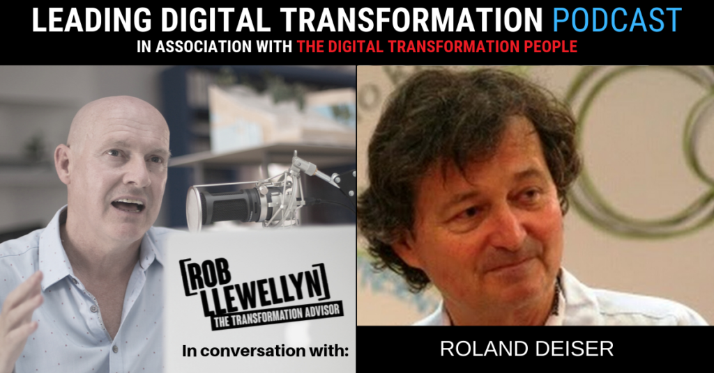 ROLAND DEISER Leading Digital Transformation Podcast