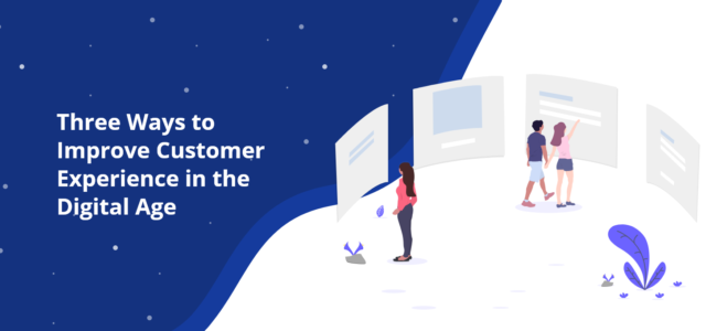 Featured Image for Three Ways to Improve Customer Experience in the Digital Age – DevriX