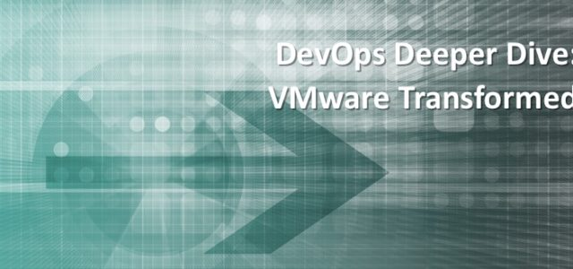 Featured Image for DevOps Deeper Dive: VMware Transformed – DevOps.com