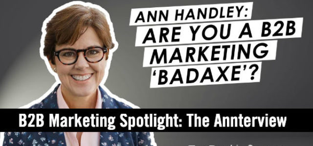 "Featured Image for B2B Marketing Spotlight: Ann Handley on Being a ""Badaxe"" Marketer #mpb2b"