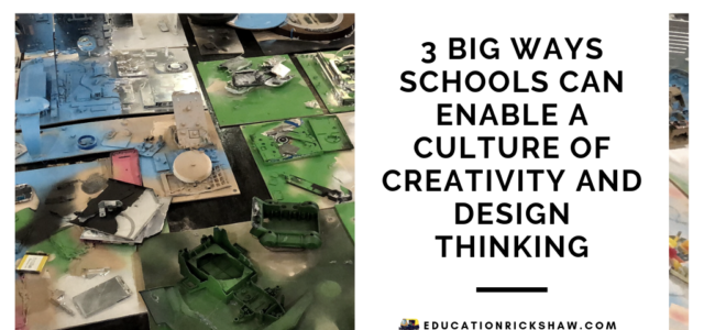 Featured Image for 3 Big Ways Schools Can Enable A Culture of Creativity and Design Thinking
