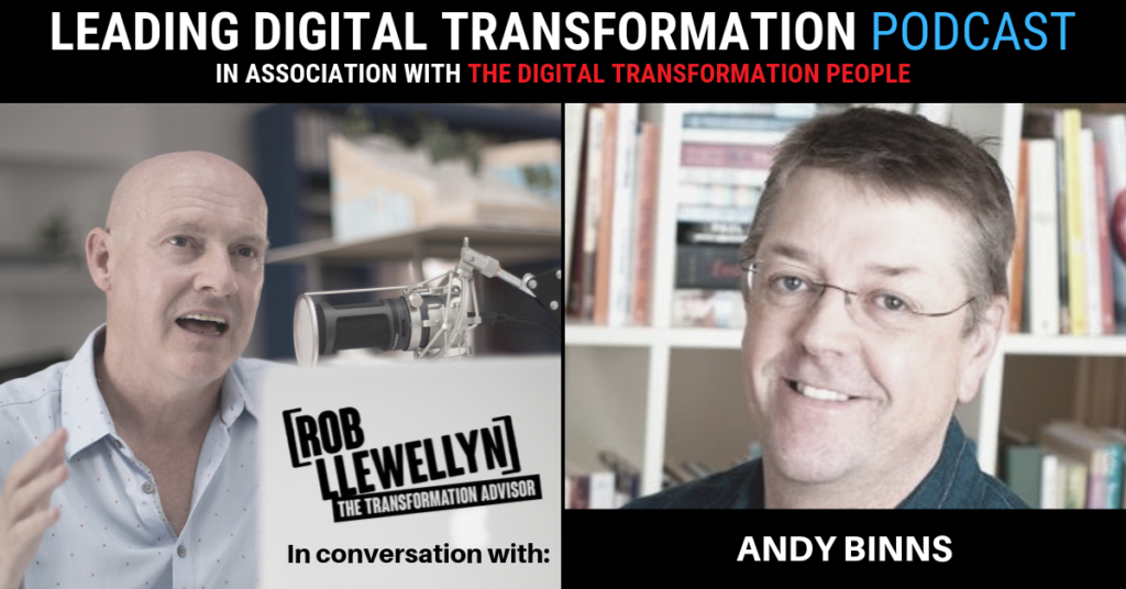 Andrew Binns Leading Digital Transformation Podcast