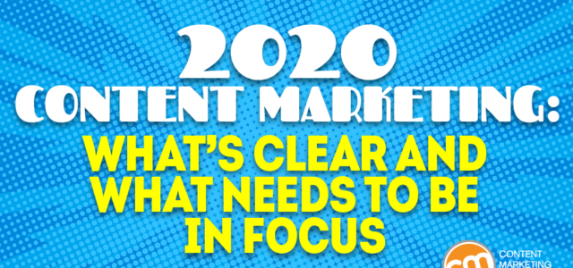 Featured Image for 2020 Content Marketing: What's Clear and What Needs to Be in Focus