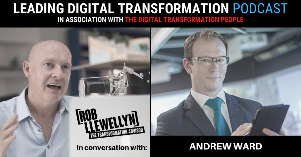Andrew Ward Leading Digital Transformation Podcast