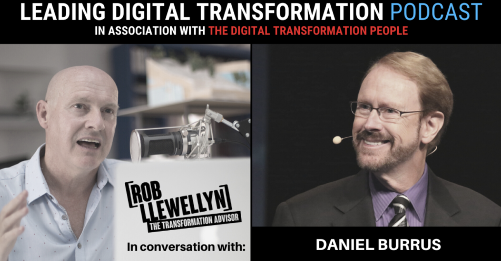 Rob Llewellyn and Daniel Burrus Leading Digital Transformation podcast