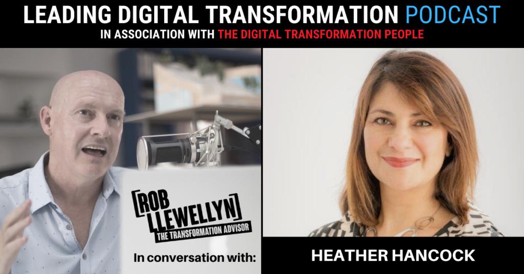 Heather Hancock Leading Digital Transformation Podcast