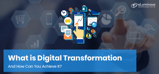 Featured Image for What is Digital Transformation & How Can You Achieve It?